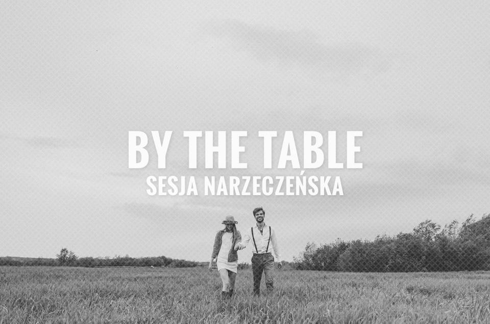 By The Table / Sesja Narzeczeńska