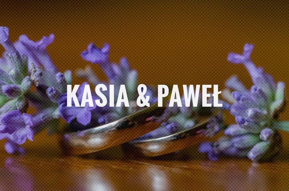 Kasia & Paweł