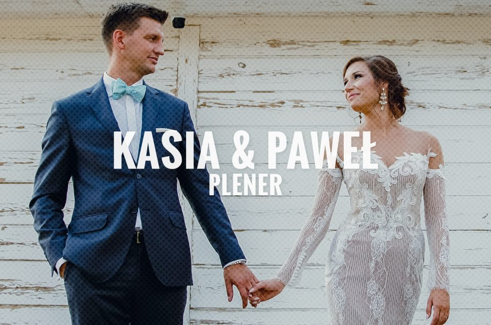 Kasia & Paweł / Plener